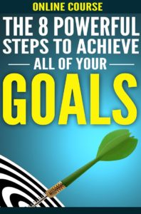 8 Powerful Steps to Achieve Your Goals