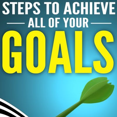 Goals Program - 8 Powerful Steps to Achieve Your Goals