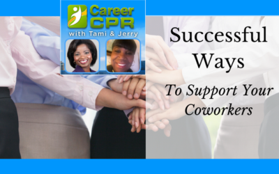 Successful Ways To Support Your Coworkers
